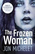 The Frozen Woman - A Nordic crime thriller ebook by