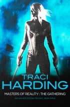 Masters Of Reality - The Gathering ebook by Traci Harding