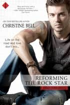 Reforming the Rock Star ebook by Christine Bell