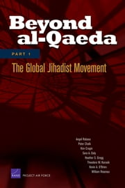 Beyond al-Qaeda: Part 1, The Global Jihadist Movement ebook by Angel Rabasa,Peter Chalk,Kim Cragin,Sara A. Daly,Heather S. Gregg