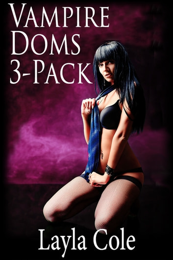 Vampire Doms 3-Pack ebook by Layla Cole