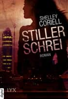Stiller Schrei ebook by Shelley Coriell, Martina M. Oepping