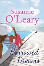 Borrowed Dreams - The Riviera Romance series, #2 ebook by Susanne O'Leary