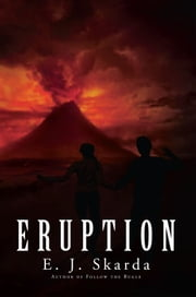 Eruption ebook by E. J. Skarda