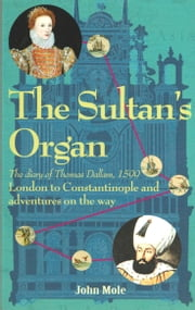 The Sultan's Organ ebook by John Mole