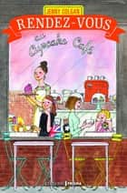 Rendez-vous au Cupcake Café ebook by Jenny Colgan, Anne Remond