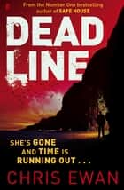 Dead Line ebook by Chris Ewan