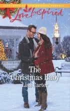 The Christmas Baby ebook by Lisa Carter