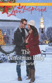 The Christmas Baby - A Fresh-Start Family Romance ebook by Lisa Carter