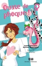 Ouate de phoque! 03 : Serpents et échelles ebook by Beaumier Camille,Beauregard Sylvianne