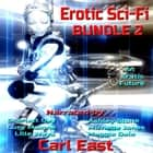 Erotic Sci-Fi Bundle 2 audiobook by