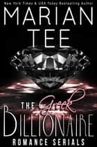 The Greek Billionaire Romance Serials Boxed Set ebook by Marian Tee