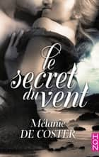 Le secret du vent ebook by Mélanie de Coster