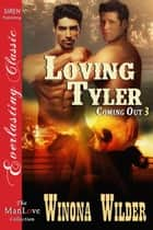 Loving Tyler ebook by Winona Wilder