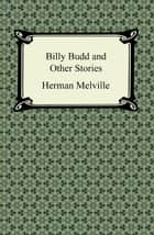 Billy Budd and Other Stories ebook by Herman Melville