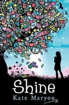 Shine ebook by Kate Maryon
