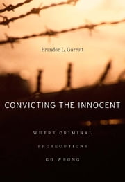 Convicting the Innocent - Where Criminal Prosecutions Go Wrong ebook by Brandon Garrett