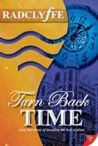 Turn Back Time ebook by Radclyffe