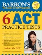ACT 6 Practice Tests, 1st edition ebook by Jim Giovannini and Patsy Prince