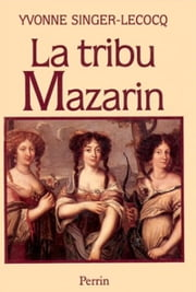 La Tribu Mazarin ebook by Yvonne Singer-Lecocq