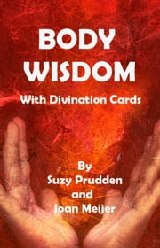 Body Wisdom with Divination Cards ebook by Suzy Prudden