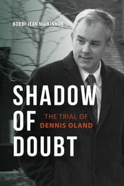 Shadow of Doubt - The Trial of Dennis Oland ebook by Bobbi-Jean MacKinnon