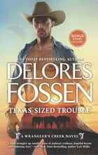 Texas-Sized Trouble (A Wrangler's Creek Novel, Book 7) ekitaplar by Delores Fossen