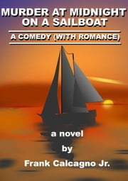 Murder at Midnight on a Sailboat ebook by Frank Calcagno
