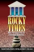 Rocky Times ebook by Yasuyuki Fuchita,Richard J. Herring,Robert E. Litan