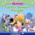 Minnie: Easter Bonnet Parade - A Disney Read Along ebook by Disney Book Group