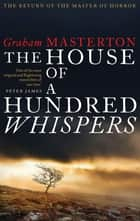 The House of a Hundred Whispers ebook by Graham Masterton