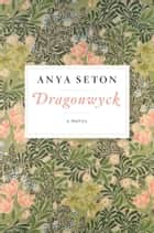 Dragonwyck ebook by Anya Seton