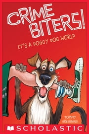 It's a Doggy Dog World (Crimebiters #2) ebook by Tommy Greenwald,Adam Stower
