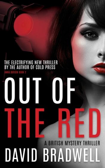 Out Of The Red - A Gripping British Mystery Thriller - Anna Burgin Book 2 ebook by David Bradwell