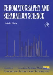 Chromatography and Separation Science ebook by Ahuja, Satinder