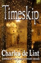 Timeskip ebook by Charles de Lint