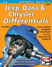 Jeep, Dana & Chrysler Differentials - How to Rebuild the 8-1/4, 8-3/4, Dana 44 & 60 & AMC 20 ebook by Larry Shepard