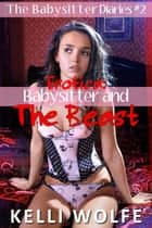 Babysitter and the Beast ebook by Kelli Wolfe