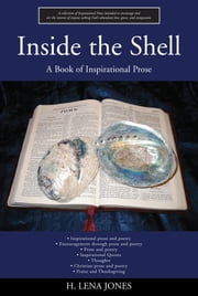 Inside the Shell - A Book of Inspirational Prose ebook by H Lena Jones
