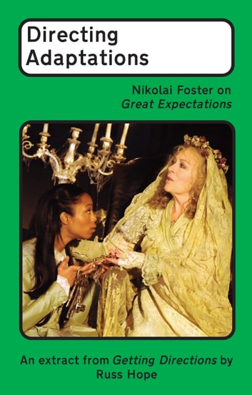 Directing Adaptations - Nikolai Foster on Great Expectations ebook by Russ Hope