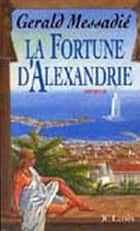 La Fortune d'Alexandrie ebook by
