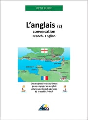 L'anglais - Conversation French-English ebook by Petit Guide
