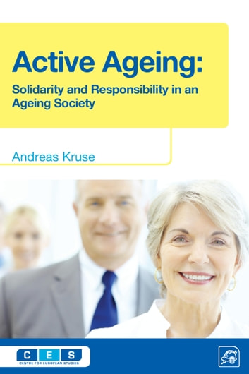 Active Ageing - Solidarity and Responsibility in an Ageing Society ebook by Andreas Kruse