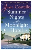 Summer Nights at the Moonlight Hotel ebook by Jane Costello