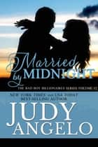 Married by Midnight - Contemporary Romantic Comedy ebook by Judy Angelo