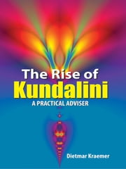 The Rise of Kundalin - A Practical Adviser ebook by Dietmar Kraemer