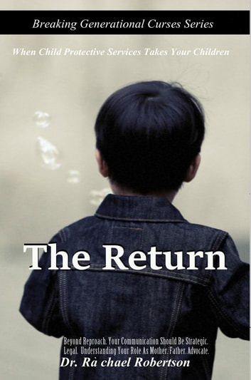 The Return - When Child Protective Services Takes Your Children ebook by Rachael L Robertson