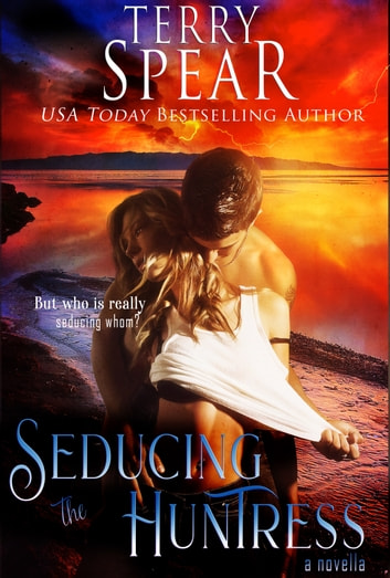 Seducing the Huntress - A Vampire Novella ebook by Terry Spear