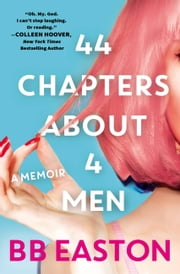 44 Chapters About 4 Men ebook by BB Easton
