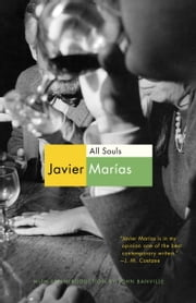 All Souls ebook by Javier Marias, John Banville